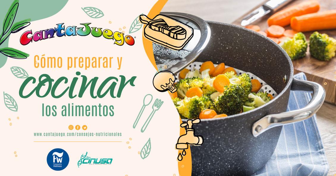CantaJuego - Cómo preparar y cocinar los alimentos